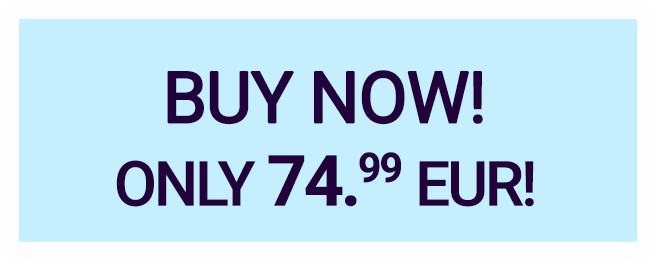 BUY NOW! ONLY 74.99 EUR!